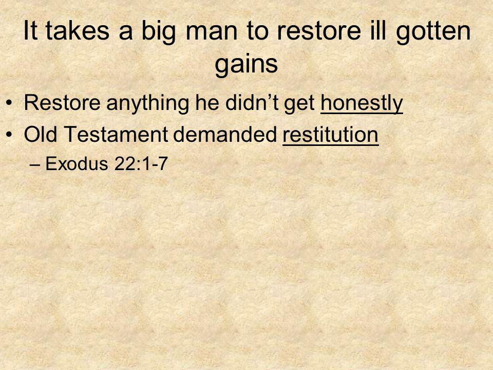 It takes a big man to restore ill gotten gains