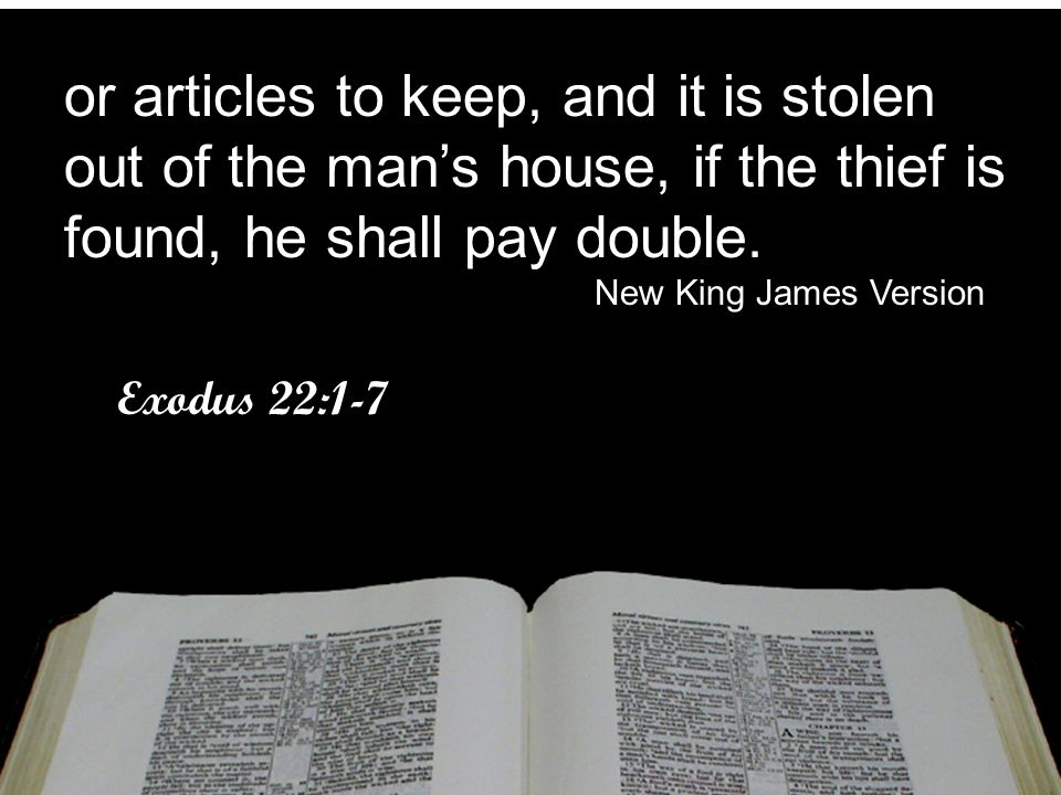 or articles to keep, and it is stolen out of the man's house, if the thief is found, he shall pay double.
