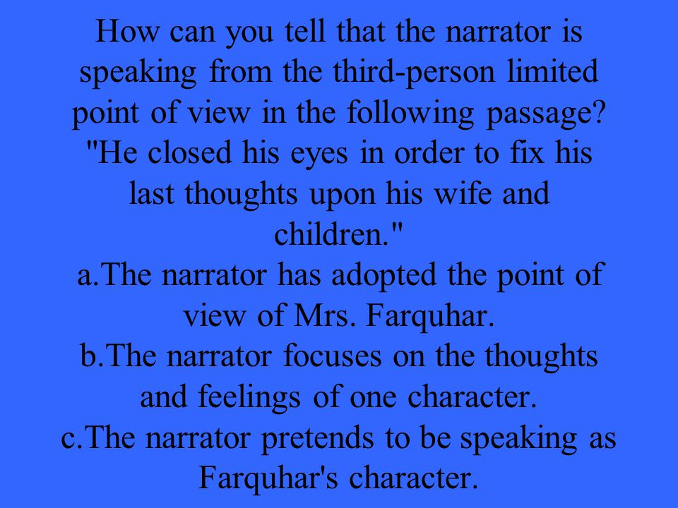 How can you tell that the narrator is speaking from the third-person limited point of view in the following passage.