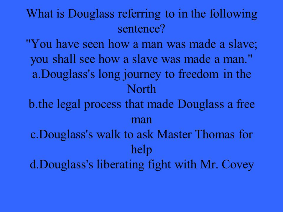 What is Douglass referring to in the following sentence