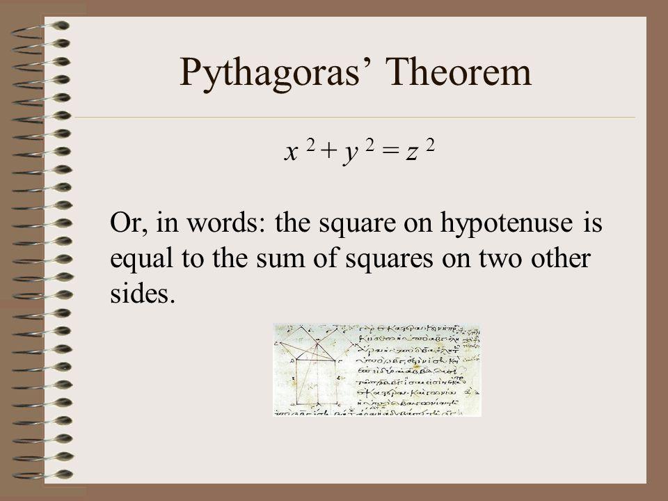 Pythagoras' Theorem x 2 + y 2 = z 2