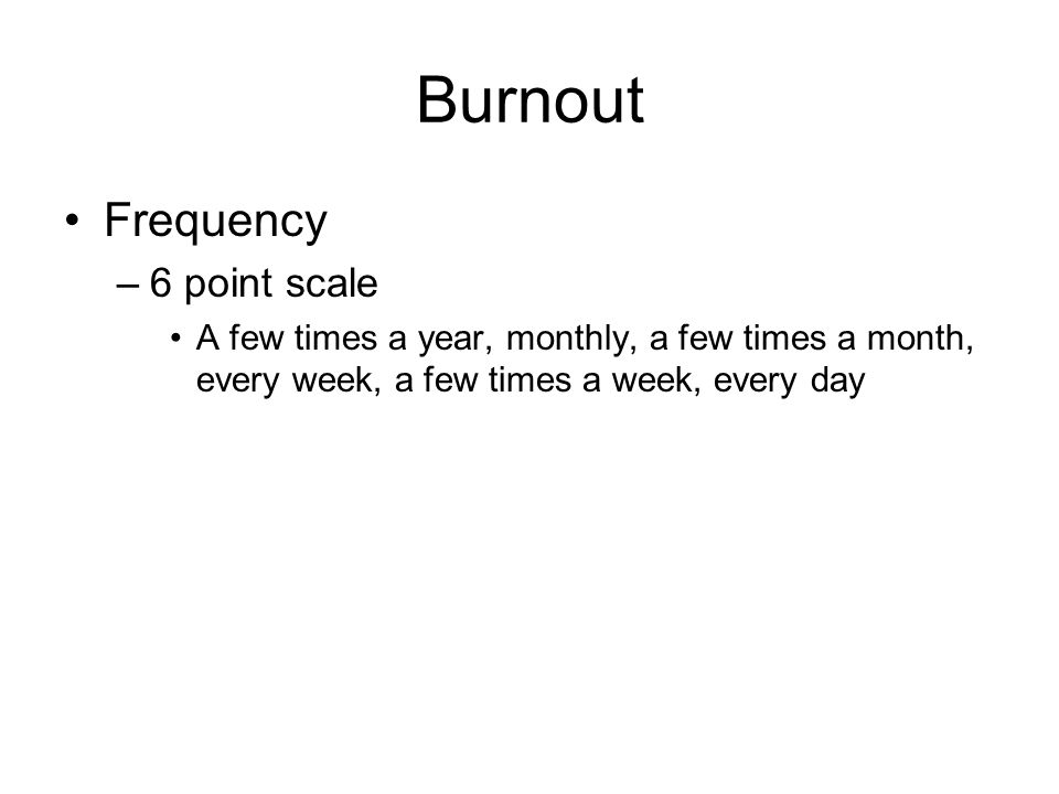 Burnout Frequency 6 point scale
