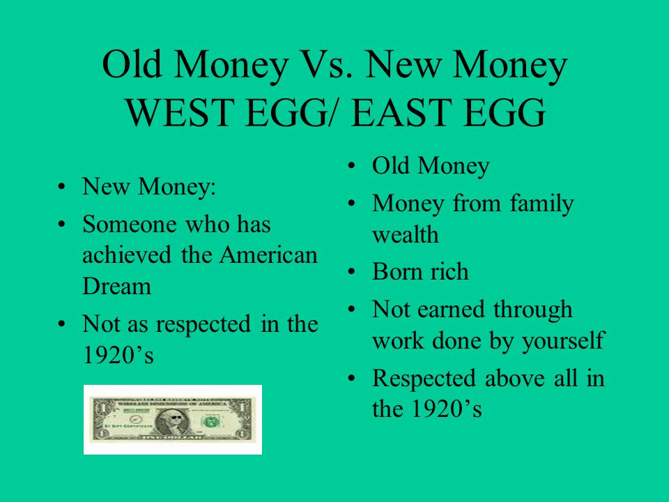 Old Money Vs. New Money WEST EGG/ EAST EGG