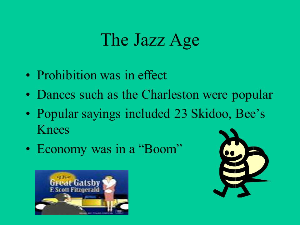 The Jazz Age Prohibition was in effect
