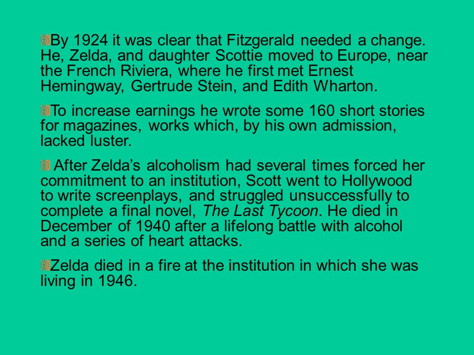 By 1924 it was clear that Fitzgerald needed a change