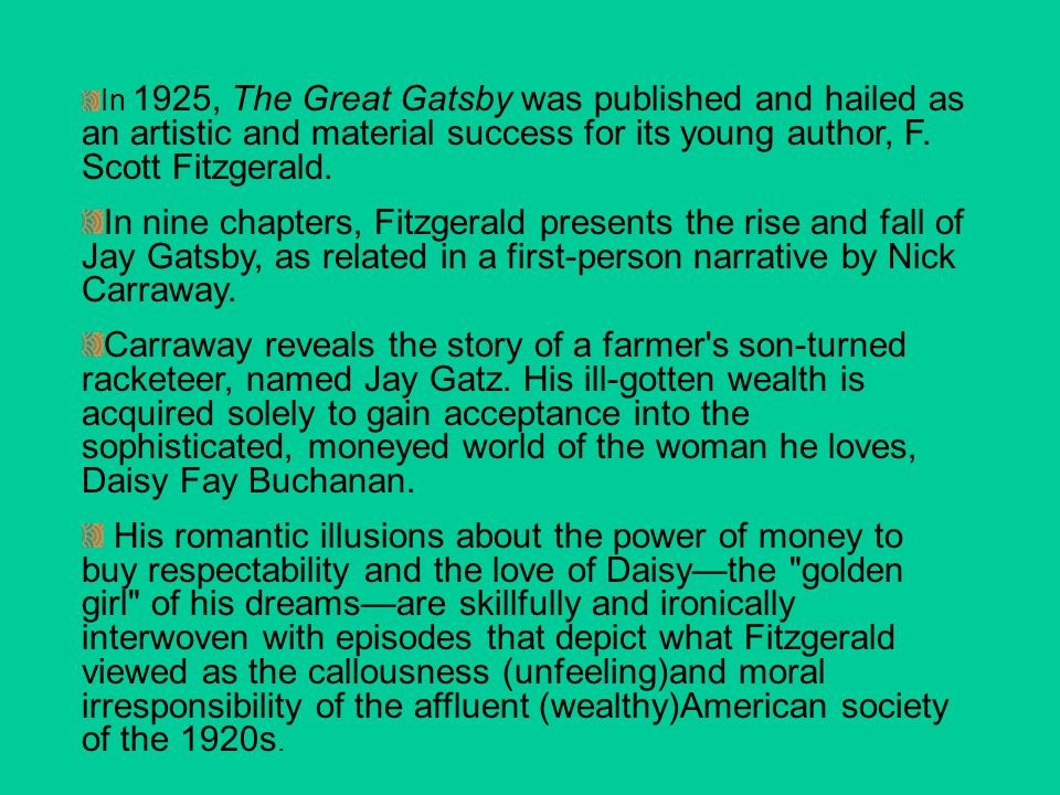 In 1925, The Great Gatsby was published and hailed as an artistic and material success for its young author, F. Scott Fitzgerald.