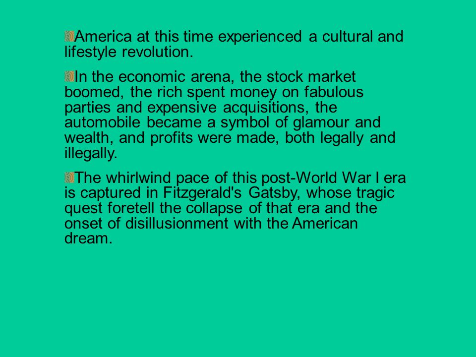 America at this time experienced a cultural and lifestyle revolution.