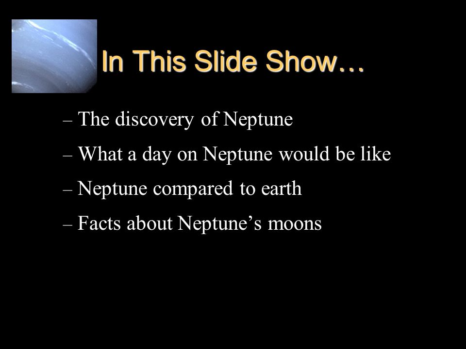 In This Slide Show… The discovery of Neptune