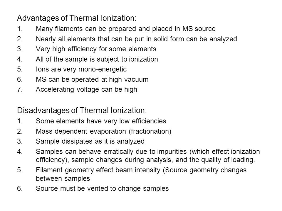 Advantages of Thermal Ionization: