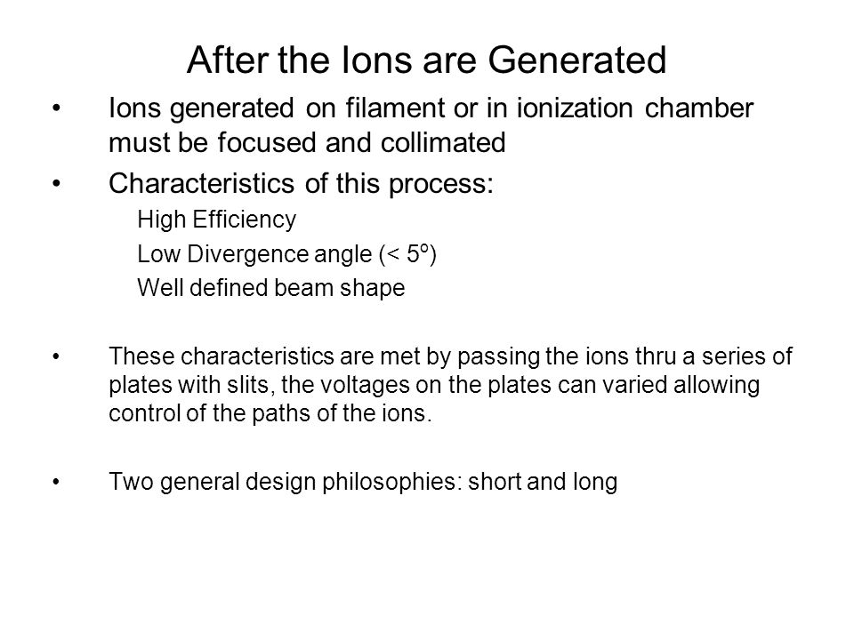 After the Ions are Generated