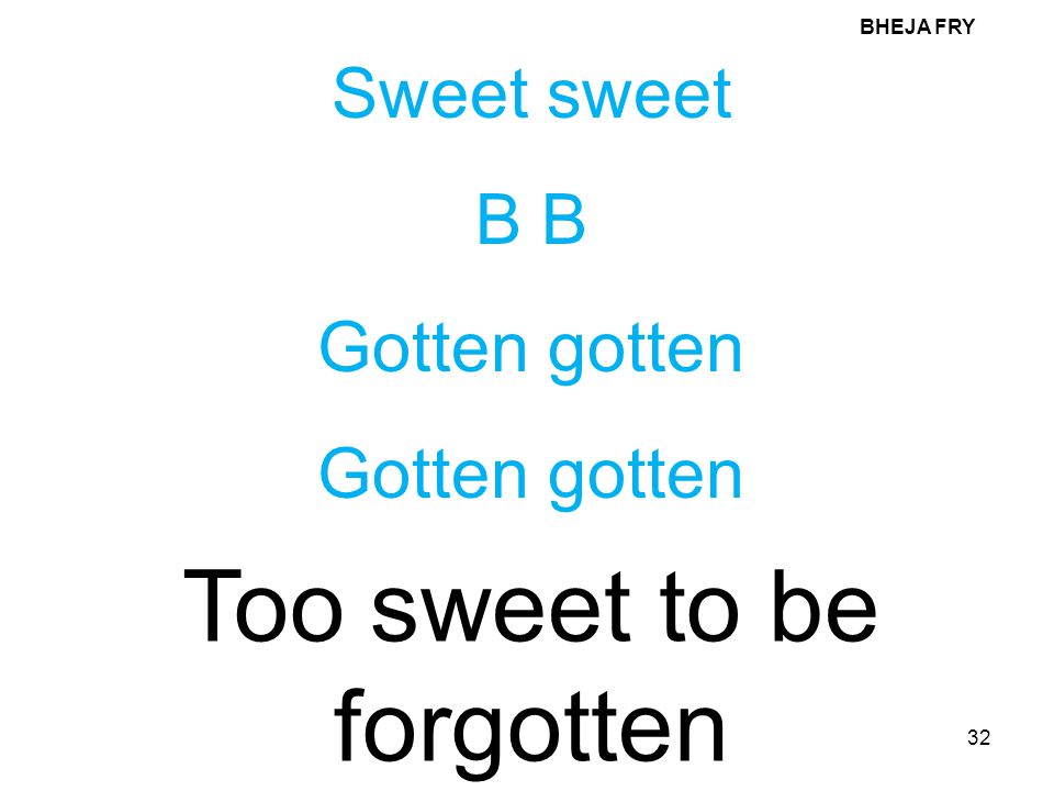 Too sweet to be forgotten