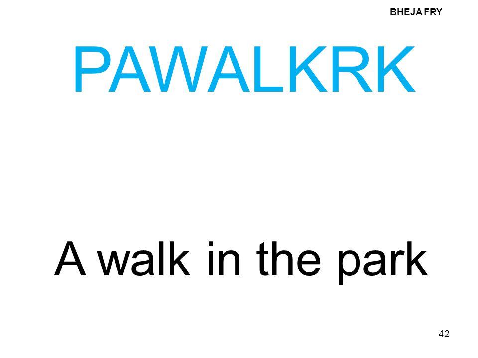 BHEJA FRY PAWALKRK A walk in the park