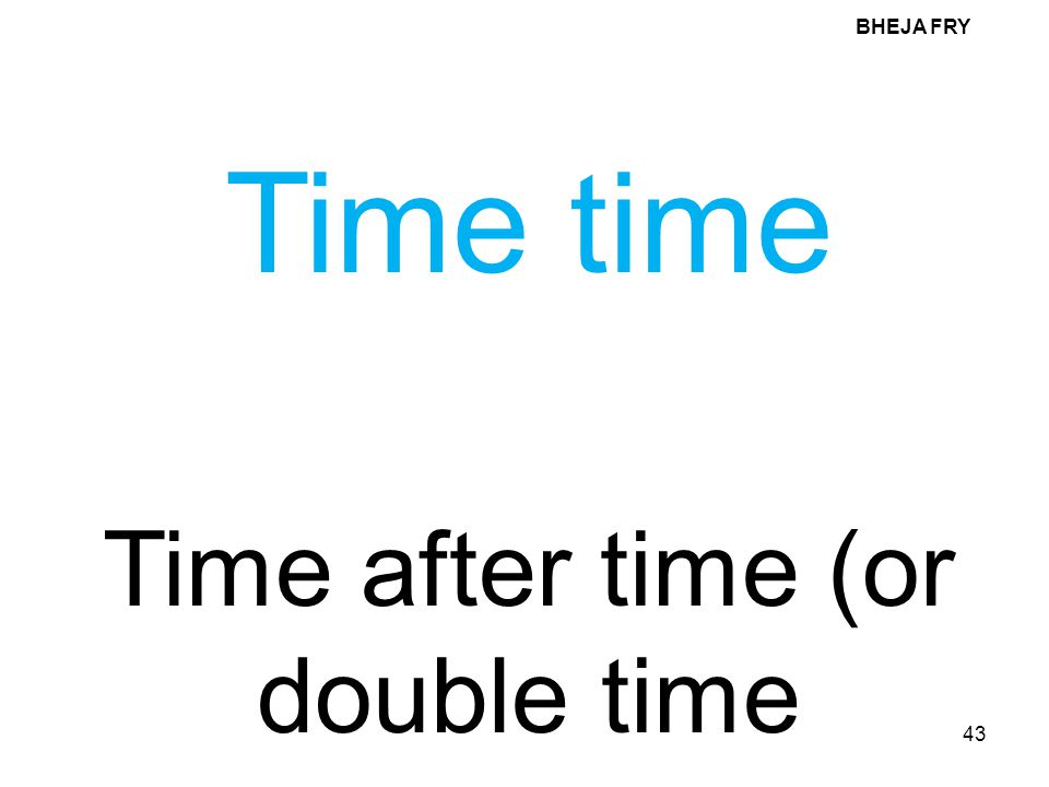 Time after time (or double time