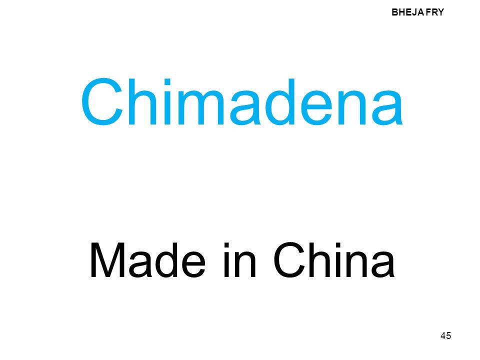 BHEJA FRY Chimadena Made in China