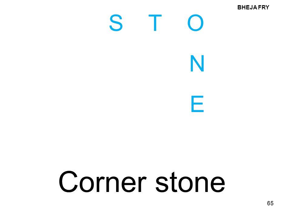 BHEJA FRY S T O N E Corner stone