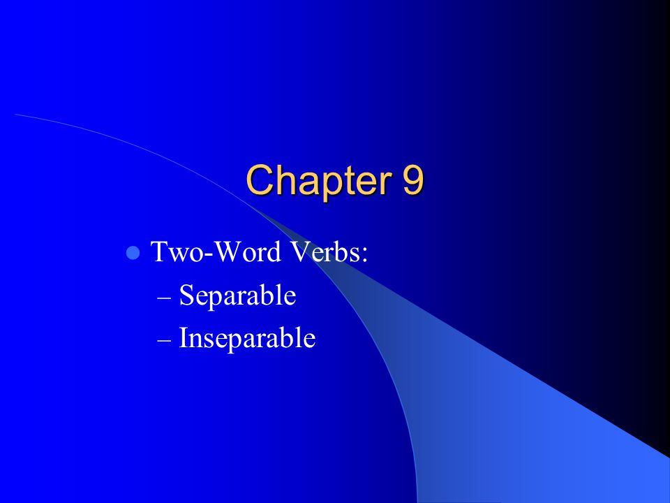 Two-Word Verbs: Separable Inseparable