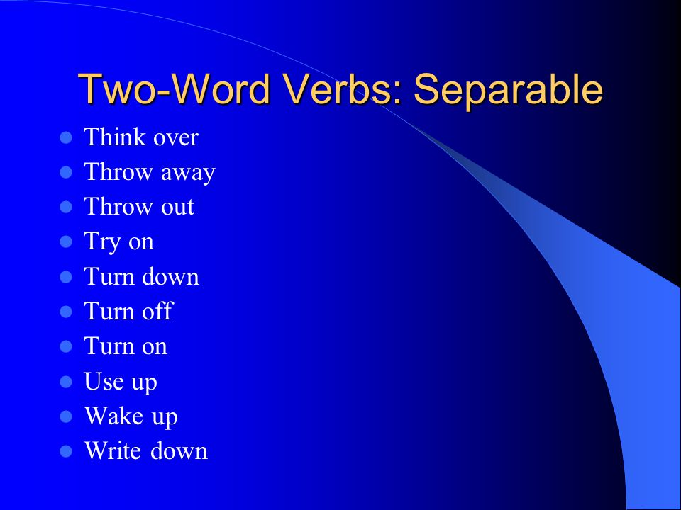 Two-Word Verbs: Separable