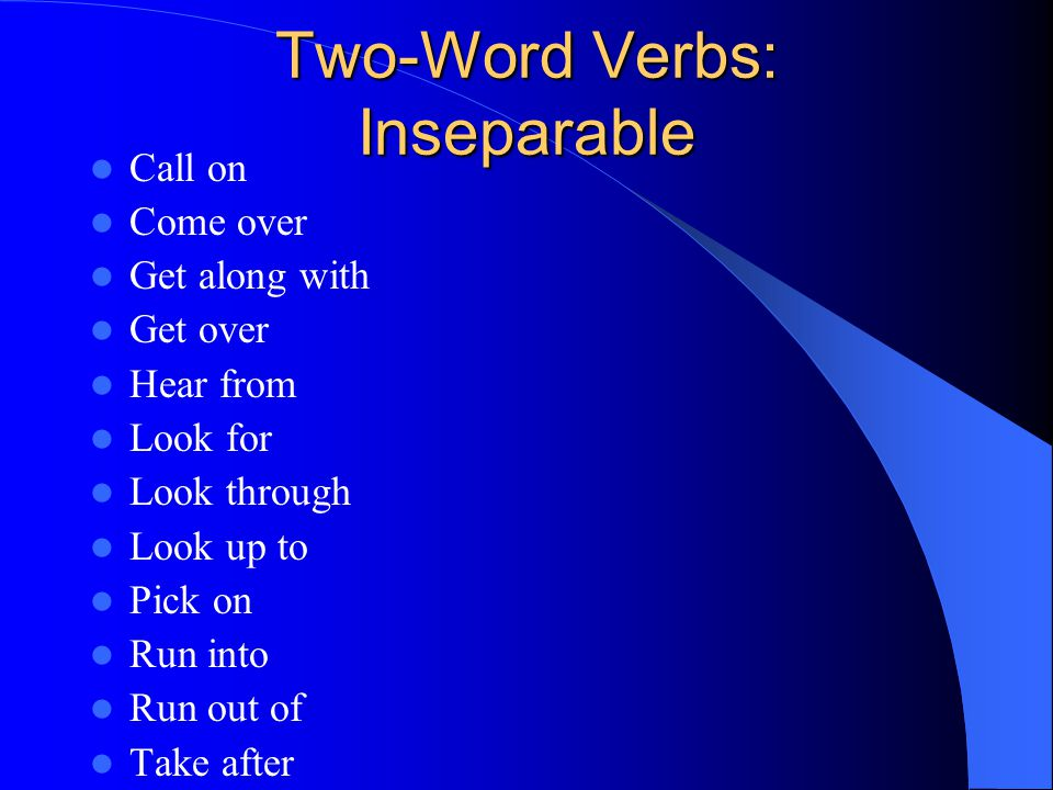 Two-Word Verbs: Inseparable