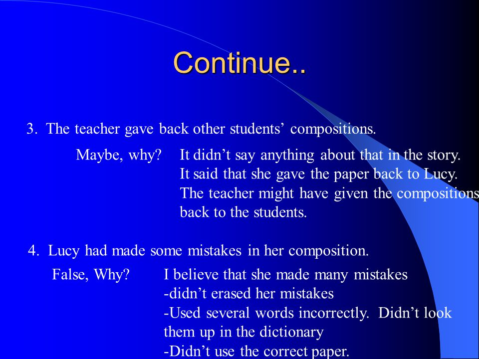 Continue.. 3. The teacher gave back other students' compositions.