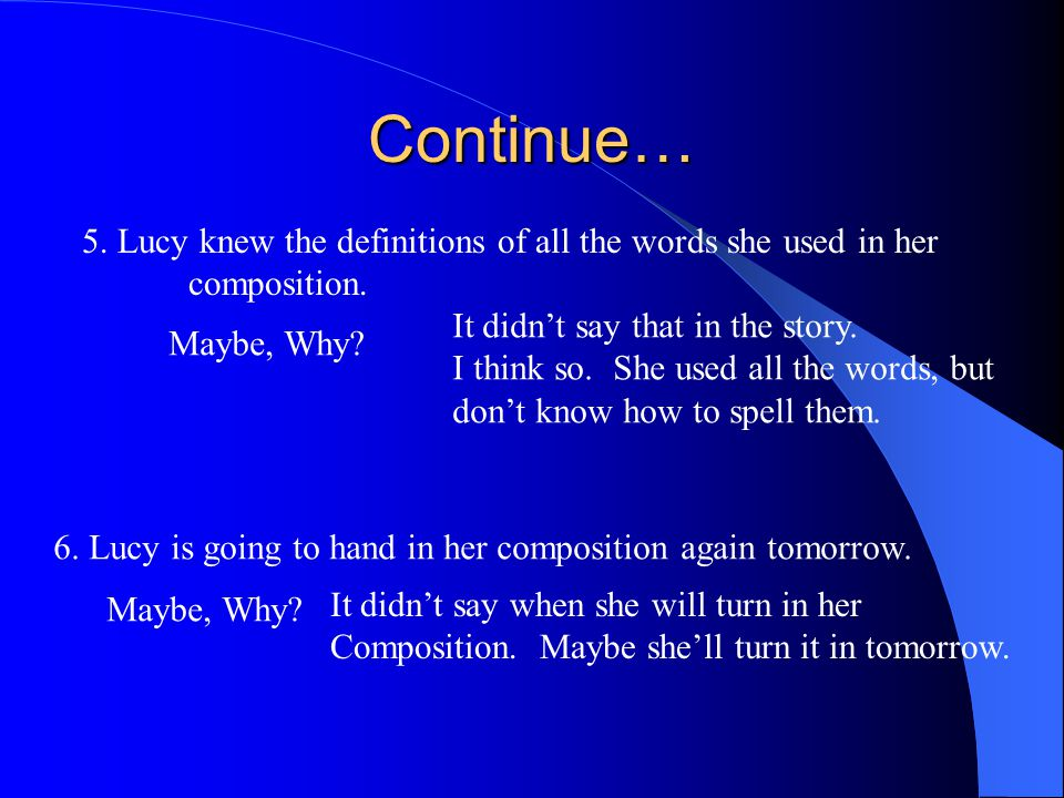 Continue… 5. Lucy knew the definitions of all the words she used in her. composition. It didn't say that in the story.