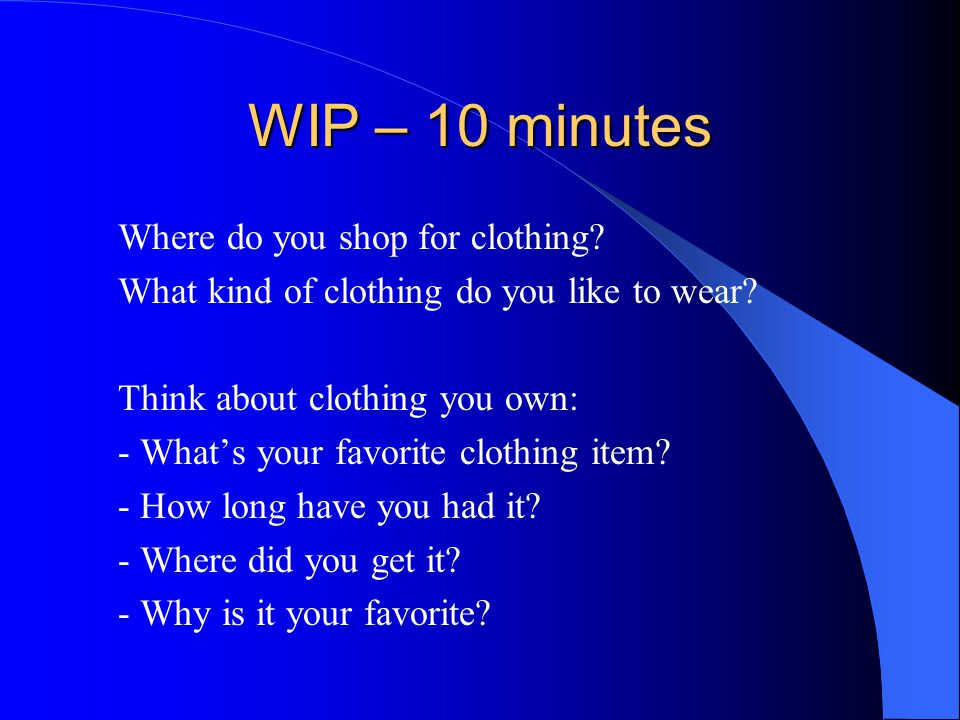WIP – 10 minutes Where do you shop for clothing