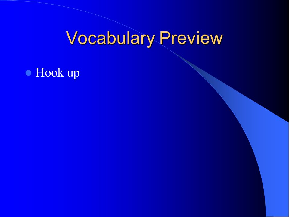Vocabulary Preview Hook up