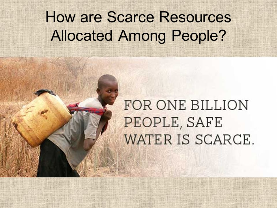 How are Scarce Resources Allocated Among People