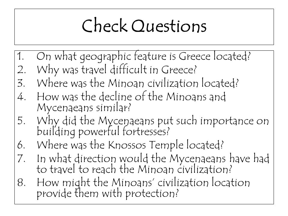 Check Questions On what geographic feature is Greece located