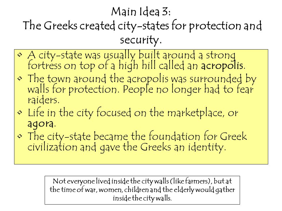 Main Idea 3: The Greeks created city-states for protection and security.