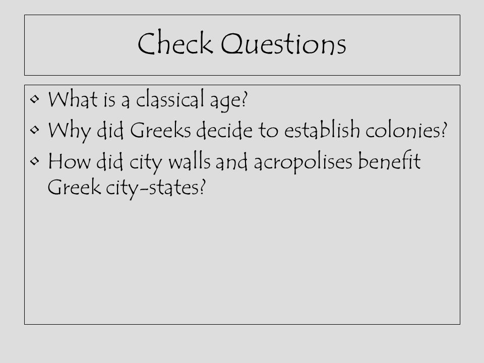 Check Questions What is a classical age