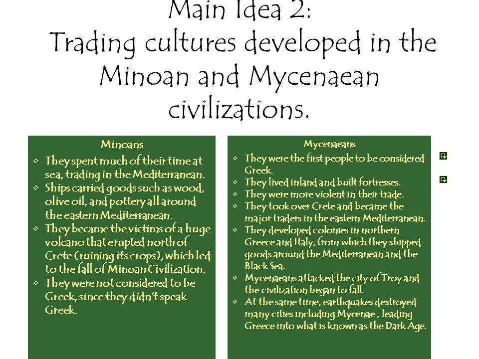 Main Idea 2: Trading cultures developed in the Minoan and Mycenaean civilizations.