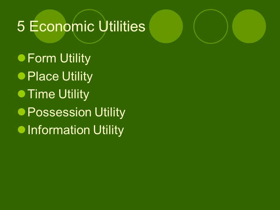 5 Economic Utilities Form Utility Place Utility Time Utility