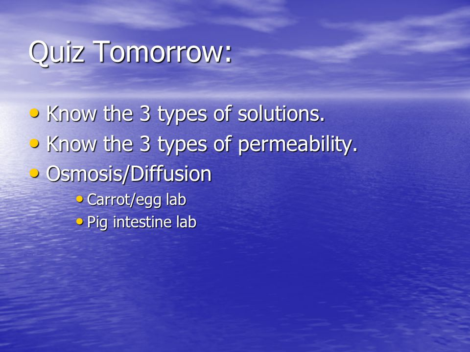 Quiz Tomorrow: Know the 3 types of solutions.