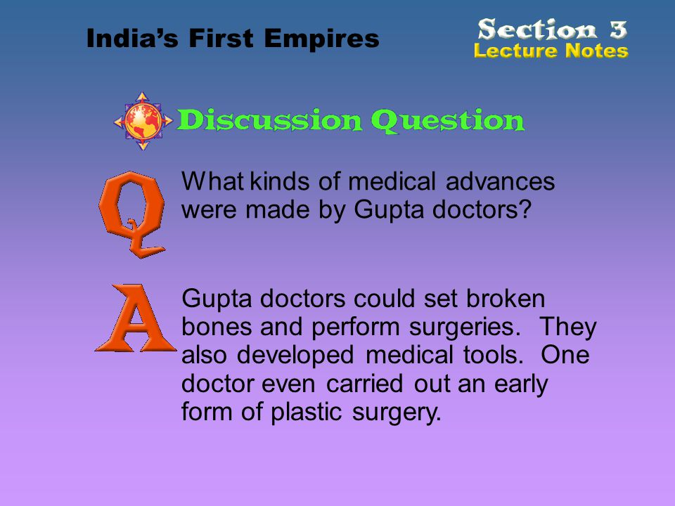 India's First Empires What kinds of medical advances were made by Gupta doctors