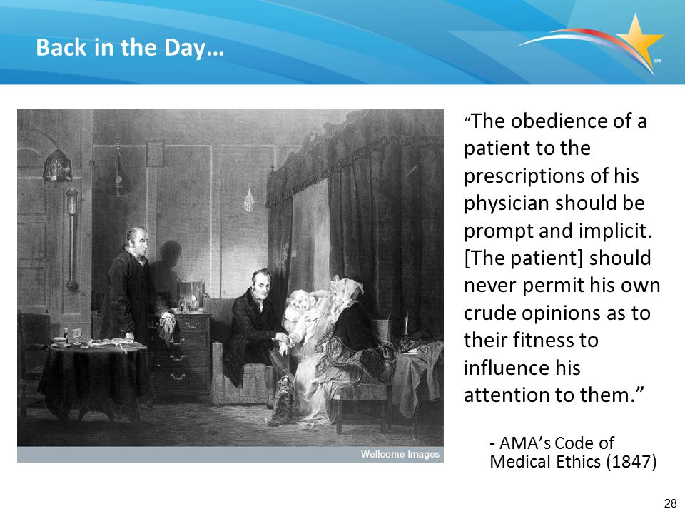 And Now… Patients share the responsibility for their own health care…. - AMA's Code of Medical Ethics (current)