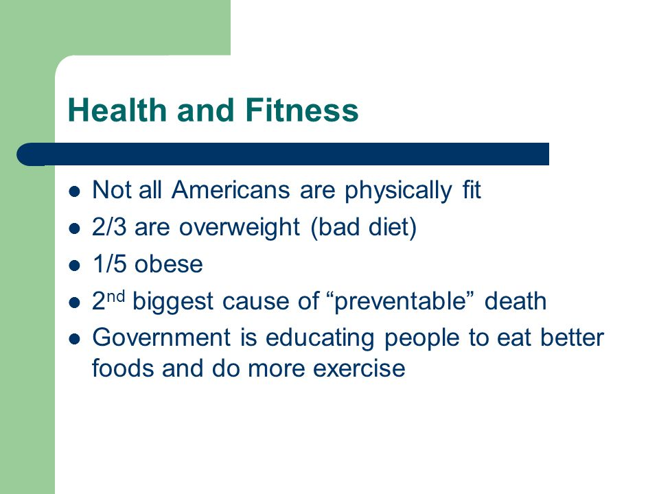 Health and Fitness Not all Americans are physically fit