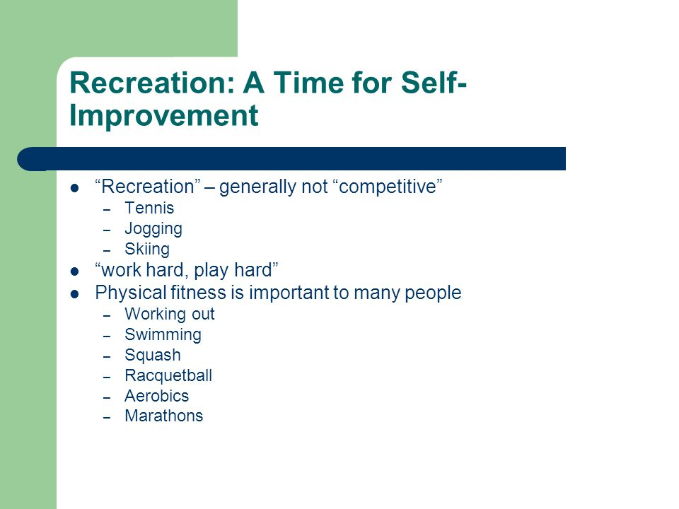Recreation: A Time for Self- Improvement