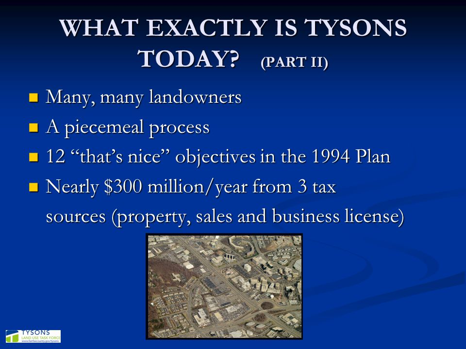 WHAT EXACTLY IS TYSONS TODAY (PART II)