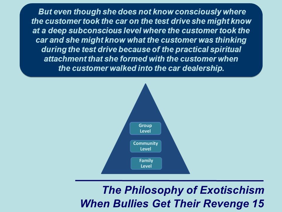 But even though she does not know consciously where the customer took the car on the test drive she might know at a deep subconscious level where the customer took the car and she might know what the customer was thinking during the test drive because of the practical spiritual attachment that she formed with the customer when the customer walked into the car dealership.