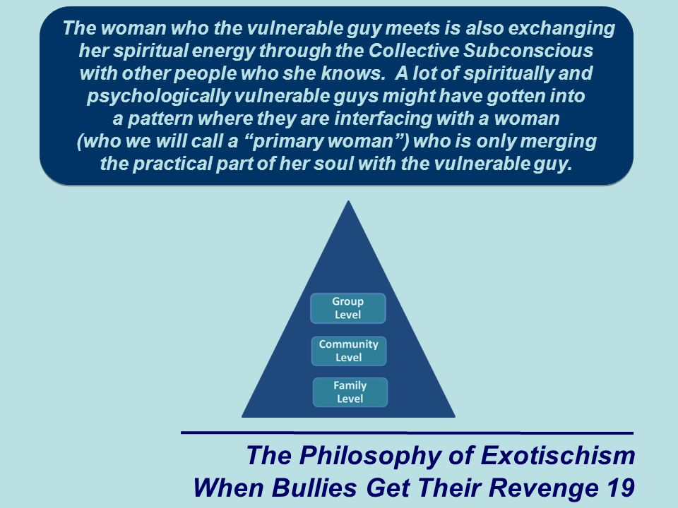 The woman who the vulnerable guy meets is also exchanging her spiritual energy through the Collective Subconscious with other people who she knows.