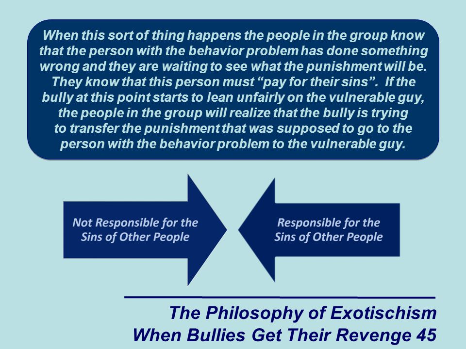 When this sort of thing happens the people in the group know that the person with the behavior problem has done something wrong and they are waiting to see what the punishment will be.