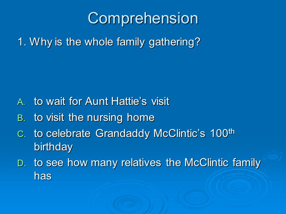 Comprehension 1. Why is the whole family gathering