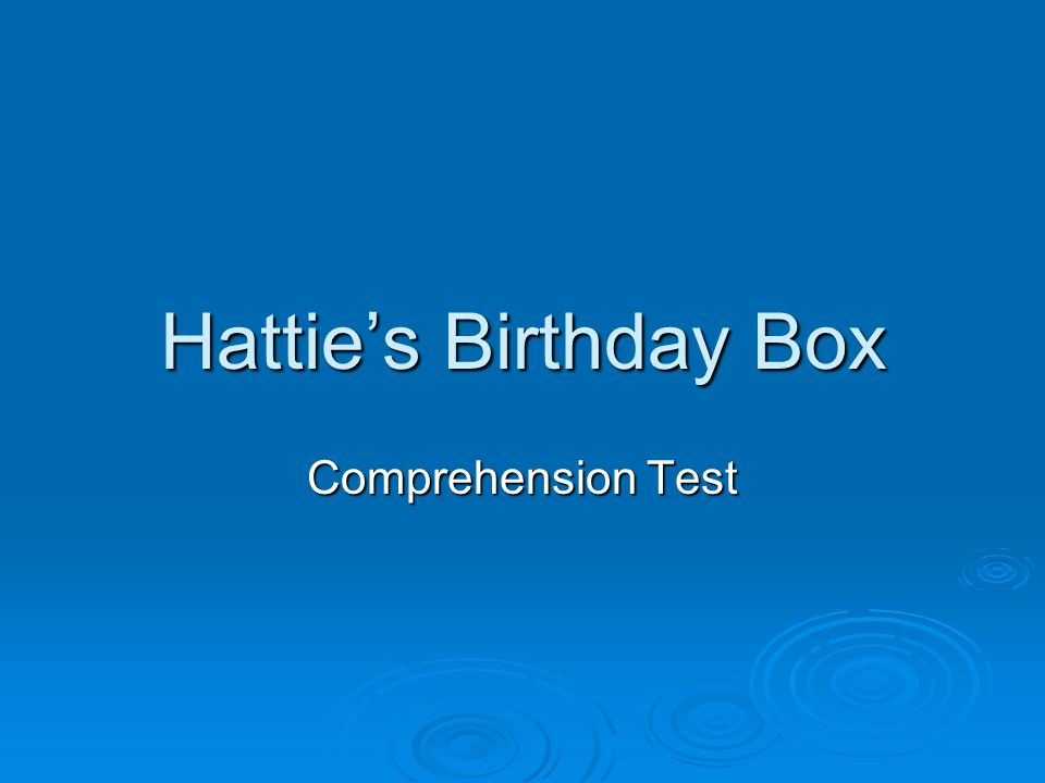 Hattie's Birthday Box Comprehension Test