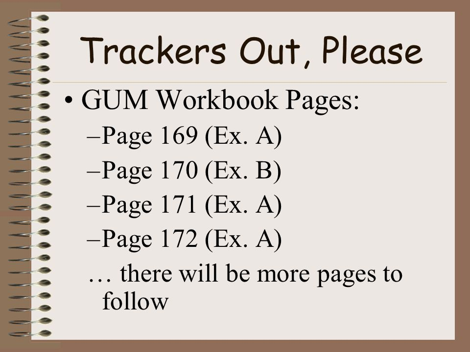 Trackers Out, Please GUM Workbook Pages: Page 169 (Ex. A)