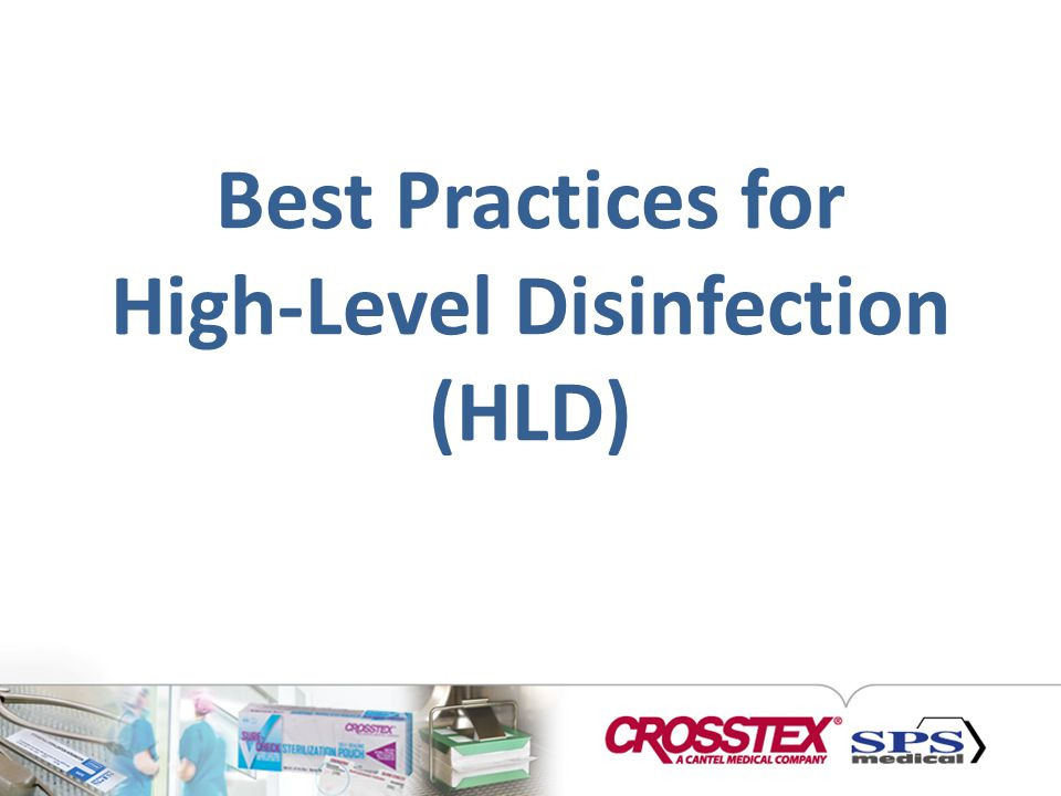 Best Practices for High-Level Disinfection (HLD)