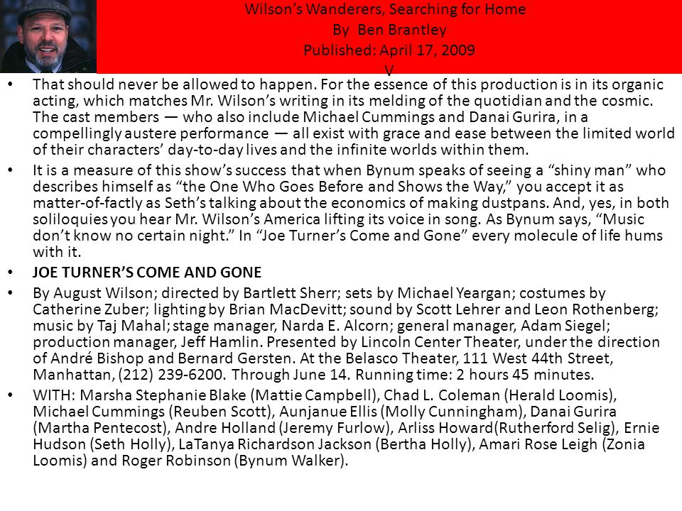 Wilson's Wanderers, Searching for Home By Ben Brantley Published: April 17, 2009 V