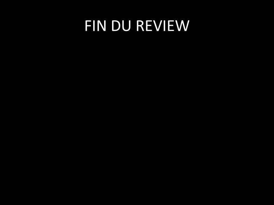 FIN DU REVIEW