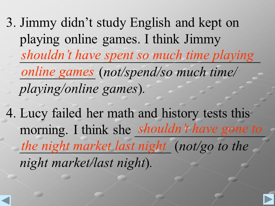 3. Jimmy didn't study English and kept on