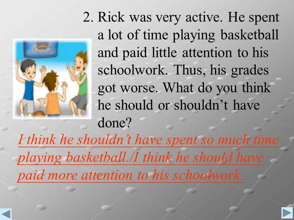 2. Rick was very active. He spent