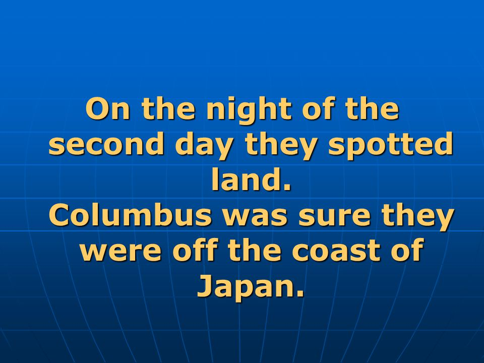 On the night of the second day they spotted land